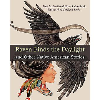 Raven Finds the Daylight and Other Native American Stories by Paul M.