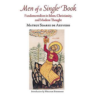 Men of a Single Book - Fundamentalism in Islam - Christianity - and Mo