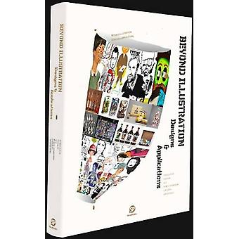 Beyond Illustration-Designs & Applications by Shijian Lin - 978988168