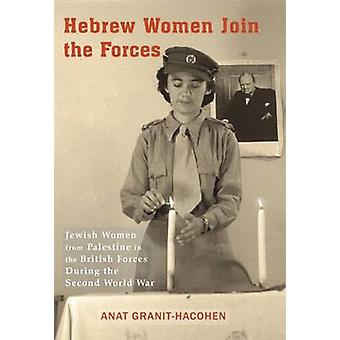 Hebrew Women Join the Forces - Jewish Women from Palestine in the Brit