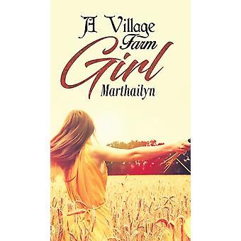 A Village Farm Girl by Other Marthailyn