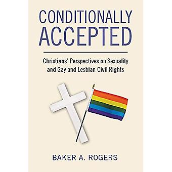 Conditionally Accepted - Christians' Perspectives on Sexuality and Gay