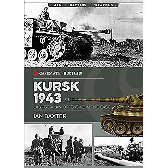 Kursk - 1943 - Last German Offensive in the East by Ian Baxter - 97816