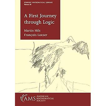 A First Journey through Logic by Martin Hils - 9781470452728 Book