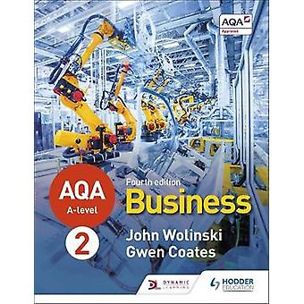 AQA A-level Business Year 2 Fourth Edition (Wolinski and Coates) by J