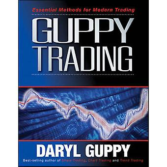 Guppy Trading - Essential Methods for Modern Trading by Daryl Guppy -