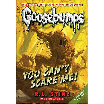 You Cant Scare Me Classic Goosebumps 17 by Stine & R.L.