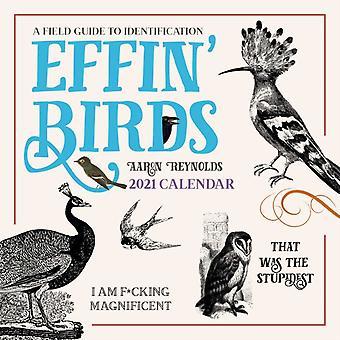 Effin Birds 2021 Wall Calendar  A Field Guide to Identification by Aaron Reynolds