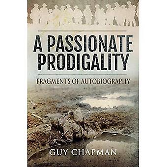 Passionate Prodigality: Fragmenten van autobiografie