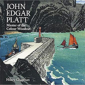 John Edgar Platt: Master of the Colour Woodblock