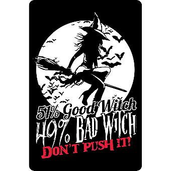 Greet Tin Card 51% Good 49% Bad Witch Plaque