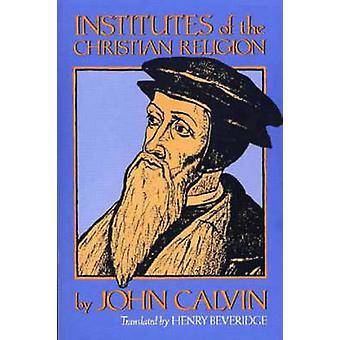 Institutes of the Christian Religion by John Calvin - 9780802841674 B