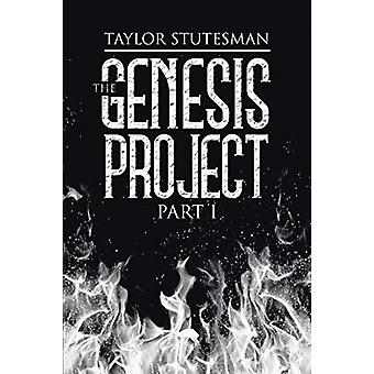 The Genesis Project - Part I by Taylor Stutesman - 9780997732009 Book