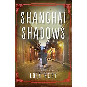 Shanghai Shadows by Lois Ruby - 9781504028028 Book