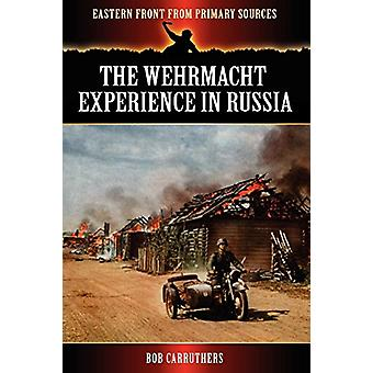 The Wehrmacht Experience in Russia by Bob Carruthers - 9781781581162