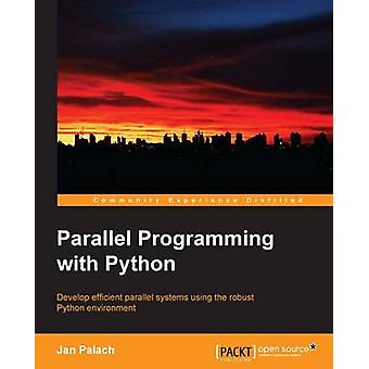 Parallel Programming with Python by Jan Palach - 9781783288397 Book