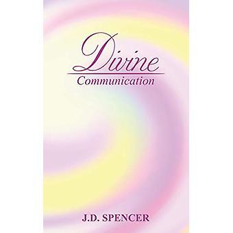 Divine Communication by J. D. Spencer - 9781788484053 Book