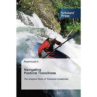Navigating Pastoral Transitions by Loyd Jr Rupert - 9783639715057 Book
