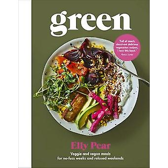 Green Veggie and vegan meals for nofuss weeks and relaxed weekends