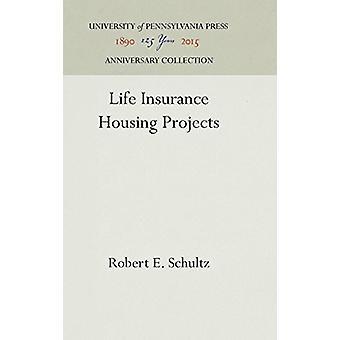 Life Insurance Housing Projects by Robert E Schultz - 9781512813616 B