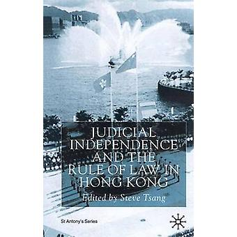 Judicial Independence and the Rule of Law in Hong Kong by Edited by Steve Tsang