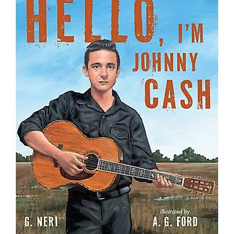Hello Im Johnny Cash by G Neri & Illustrated by A G Ford