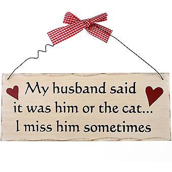 Mein Mann sagte Hängendes Schild