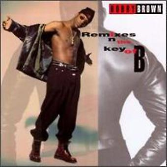 Bobby Brown - Remixes in the Key of B [CD] USA import