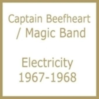 Captain Beefheart & His Magic Band - Electricity 1967-1968 [CD] USA import
