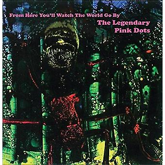 Legendary Pink Dots - From Here You'Ll Watch the World Go by [Vinyl] USA import