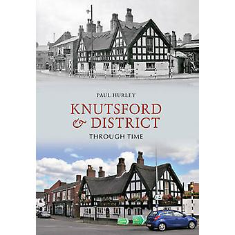 Knutsford & District Through Time by Paul Hurley - 9781445606101