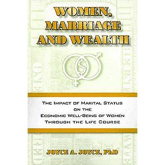 Women - Marriage - and Wealth - The Impact of Marital Status on the Ec