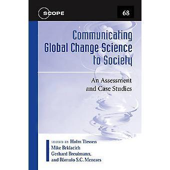 Wissenschaftskommunikation globalen Wandels für die Gesellschaft - eine Bewertung und Cas