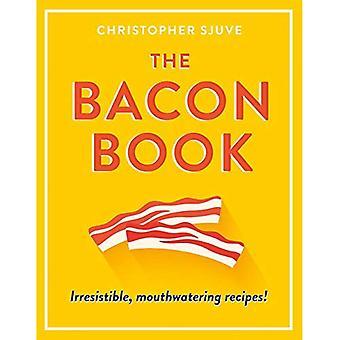Het spek boek: Onweerstaanbaar, overheerlijke recepten!