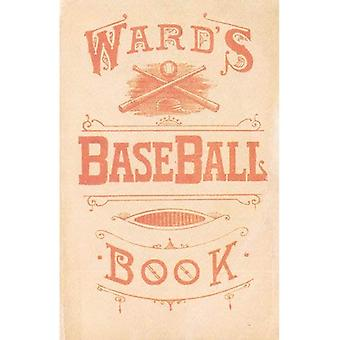 Ward's Baseball Book: How to Become a Player