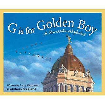 G Is voor Golden Boy: een alfabet van Manitoba (Canada ontdekken)