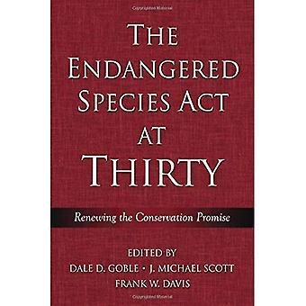 Les espèces en voie de disparition ACT à trente ans: renouvellement de la promesse de Conservation, Vol. 1