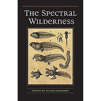 The Spectral Wilderness: Poems (Wick Poetry First Book)