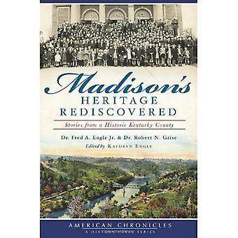 Madisons arv genopdaget: historier fra en historisk Kentucky County