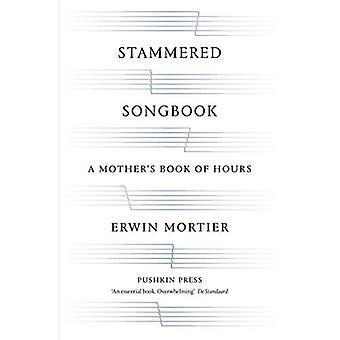 Stammade sångbok: En mors bok timmar