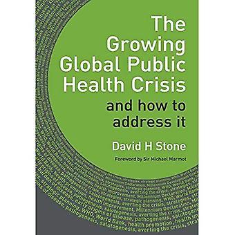 Den voksende globale offentlige sundhedskrise: og hvordan til at løse det