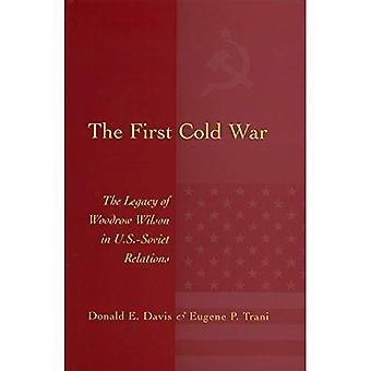 Det första kalla kriget: Arvet av Woodrow Wilson i USA - sovjetiska relationerna