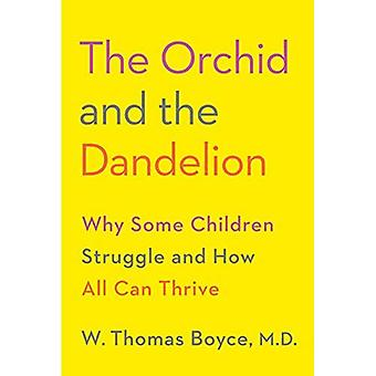 L'orchidée et le pissenlit: pourquoi certains enfants luttent et comment tous peuvent prospérer