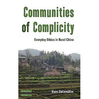 Gemeinschaften der Mittäterschaft Alltagsethik im ländlichen China von Steinmller & Hans