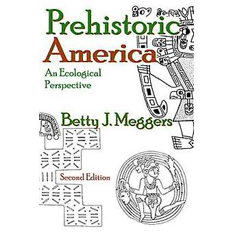Prehistoric America  An Ecological Perspective by Makowski & Piotr