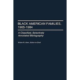 Black American Families 19651984 A Classified Selectively Annotated Bibliography by Allen & Walter Recharde