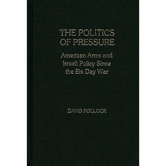 سياسة الضغط الأسلحة الأمريكية والسياسة الإسرائيلية منذ حرب الأيام الستة ديفيد بولوك &