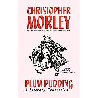 Plum Pudding A literaire brouwsel geïllustreerde uitgave door Morley & Christopher