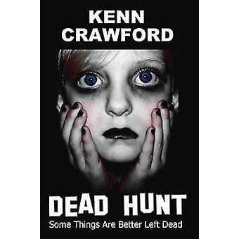 Dead Hunt by Crawford & Kenn