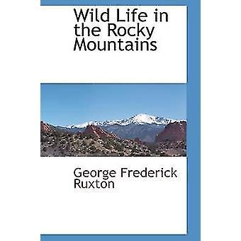 Dyreliv i Rocky Mountains av Ruxton & George Frederick